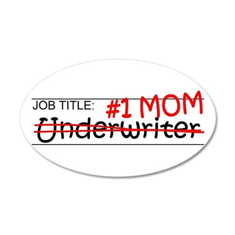 Job Mom Underwriter 20x12 Oval Wall Decal
