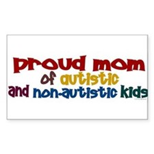 -Proud Mom of Autistic and Non-Autistic Kids Stick