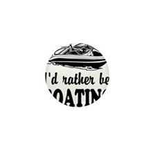 Id rather be boating Mini Button