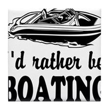 Id rather be boating Tile Coaster