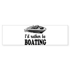 Id rather be boating Bumper Bumper Sticker