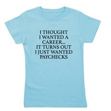 I Thought I Wanted A Career... Girl's Tee