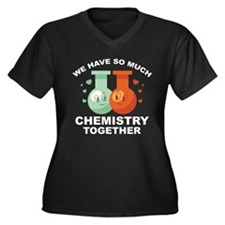 We Have So Much Chemistry Together Women's Plus Si