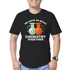 We Have So Much Chemistry Together T