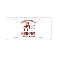 Some People Deserve A High-Five Aluminum License P
