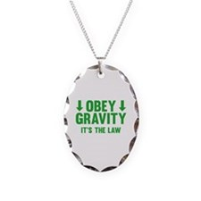 Obey Gravity. It's The Law. Necklace