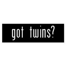 got twins? - Bumper Bumper Sticker