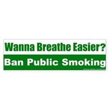 Bumper Sticker: Wanna Breathe Easier? Ban Public S