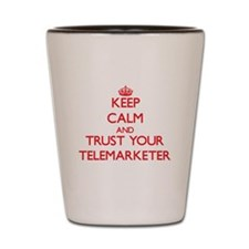 Keep Calm and trust your Telemarketer Shot Glass