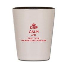 Keep Calm and trust your Theater Sound Manager Sho