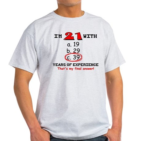 21 Plus 39 Equals 60 Light T-Shirt