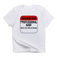 Warning Professional Baby Infant T-Shirt