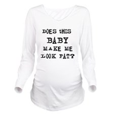Does this baby... Long Sleeve Maternity T-Shirt