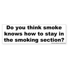 Bumper Sticker: Do you think smoke knows how to st