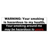 Bumper Sticker: WARNING: Your smoking is hazardous