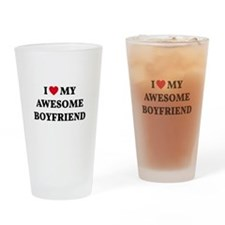 I love my awesome boyfriend Drinking Glass