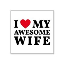 I love my awesome wife Sticker