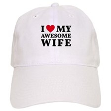 I love my awesome wife Baseball Baseball Cap