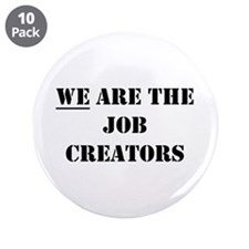 "We Are The Job Creators 3.5"" Button (10 Pack)"