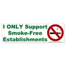 Bumper Sticker: I ONLY Support Smoke-Free Establis