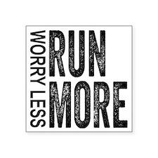 "Worry Less, Run More Square Sticker 3"" x 3"""