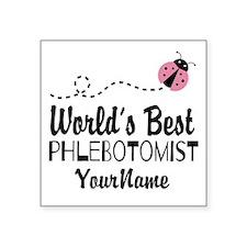 "World's Best Phlebotomist Square Sticker 3"" x 3"""