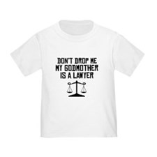 My Godmother Is A Lawyer T-Shirt