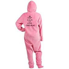 Keep Calm and Love Honduras Footed Pajamas