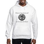 Whatever hits the Fan ... Hooded Sweatshirt