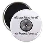 Whatever hits the Fan ... Magnet
