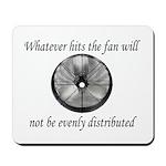 Whatever hits the Fan ... Mousepad