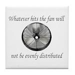 Whatever hits the Fan ... Tile Coaster