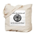 Whatever hits the Fan ... Tote Bag