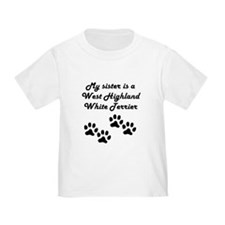 My Sister Is A West Highland White Terrier T-Shirt