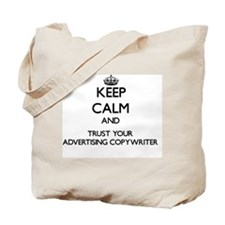 Keep Calm and Trust Your Advertising Copy Tote Bag