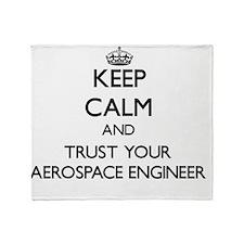 Keep Calm and Trust Your Aerospace E Throw Blanket