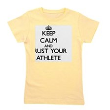 Keep Calm and Trust Your Athlete Girl's Tee