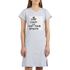 Keep Calm and Trust Your Athlet Women's Nightshirt