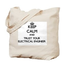 Keep Calm and Trust Your Electrical Engin Tote Bag