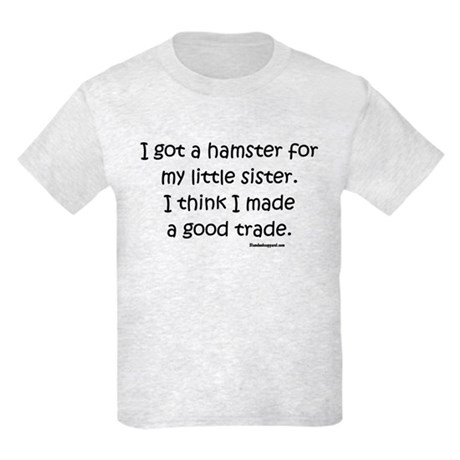 Hamster for my sister Kids Light T-Shirt