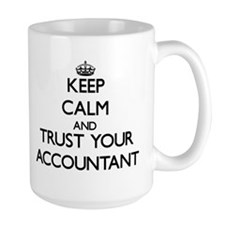 Keep Calm and Trust Your Accountant Mugs
