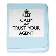 Keep Calm and Trust Your Agent baby blanket