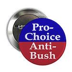 Pro-Choice, Anti-Bush Button