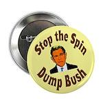 Stop the Spin Dump Bush Button