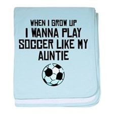 Play Soccer Like My Auntie baby blanket