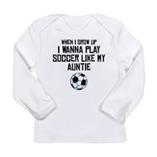 Play Soccer Like My Auntie Long Sleeve T-Shirt