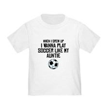 Play Soccer Like My Auntie T-Shirt