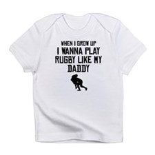 Play Rugby Like My Daddy Infant T-Shirt