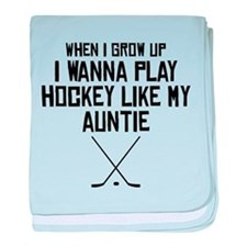 Play Hockey Like My Auntie baby blanket