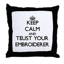 Keep Calm and Trust Your Embroiderer Throw Pillow